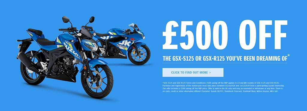 £500 Off on GSX-S125 or GSX-R125